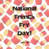 National French Fry Day – July 13