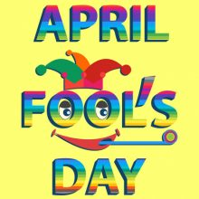 April 1 is April Fool's Day
