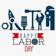 Happy Labor Day! – Sept 4