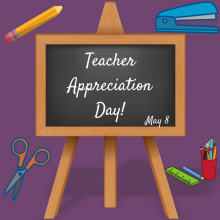 May 8 – Teacher Appreciation Day