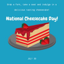 July 30 is National Cheesecake Day!
