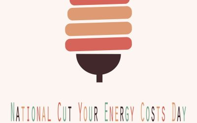 National Cut Your Energy Costs Day 2021! (Jan. 10)